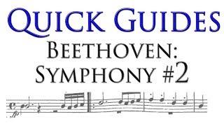 Quick Guide: Beethoven Symphony No. 2