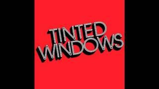 We Got Something - Tinted Windows