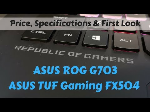ASUS ROG G703 & TUF Gaming FX504: First Look