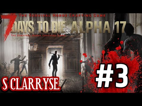 7DTD A17 s Clarryse #3 - Loot day :)