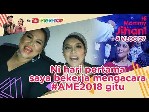 Hi Mommy Jihan Vlog #27 | Ni hari pertama saya bekerja.. mengacara #AME2018 gitu