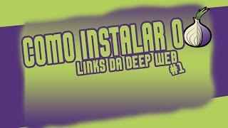 TUTORIAL - COMO INSTALAR O TOR E LINKS DA DEEP WEB #1