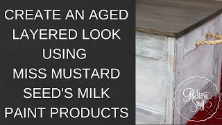 Using Miss Mustard Seeds Milk Paint To Create An Aged Layered Patina