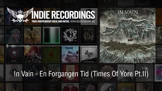 In Vain - En Forgangen Tid (Times of Yore Pt  II)