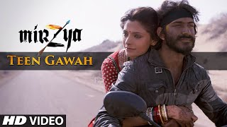 Teen Gawah - Video Song - Mirzya
