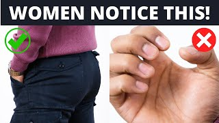 6 Things That Women Notice In a Man But You Don't