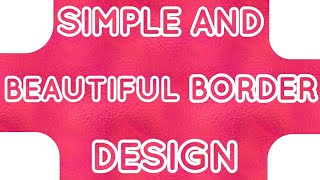 Simple And Beautiful Border Designs For Projects मफत