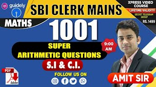 1001 (Super  Arithmetic Questions ) S.I & C.I. | Maths by Amit Sir | SBI Clerk Mains