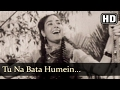 Tu Na Bata Humein  (HD) - Baap Re Baap Song -  Chand Usmani - Kishore Kumar
