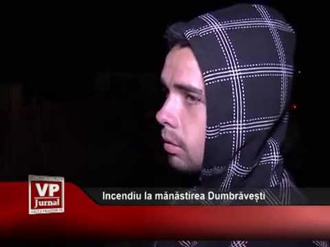 Incendiu la mănăstirea Dumbrăvești