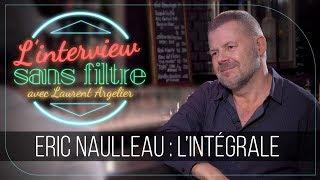 Eric Naulleau : Zemmour, Angot, Ruquier, Hanouna, De Haas... Il Balance Sans Filtre !