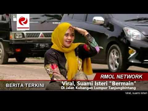 "Viral, Suami Isteri ""Bermain"" Di Jalan Kubangan Lumpur Tanjungbintang"