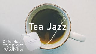 Tea Time Jazz & Bossa Nova - Relaxing Cafe Music - Morning Music