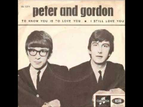 Peter and Gordon - To Know You Is To Love You