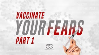 Vaccinate Your Fears: Part 1