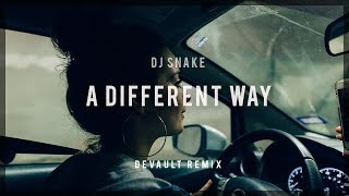 DJ Snake Feat. Lauv - In A Different Way (DEVAULT Remix)