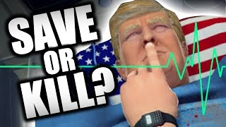 WOULD YOU KILL TRUMP?? (Surgeon Simulator - Part 8)