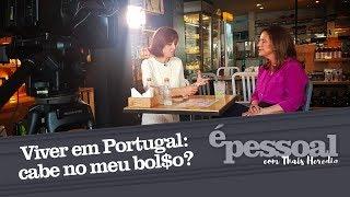 Viver em Portugal: Cabe no meu bol$o? - É Pessoal com Thais Herédia - Canal My News