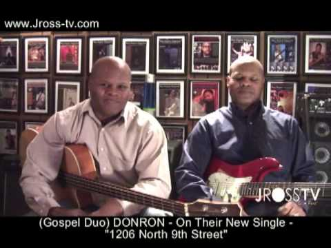 "James Ross @ (Gospel Duo) DONRON - (New Single) - ""1206 North 9th Street"" -  www.Jross-tv.com"