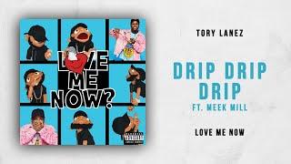 Tory Lanez   Drip Drip Drip Ft. Meek Mill (Love Me Now)