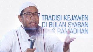 Kajian Islam: Tradisi Kejawen Di Bulan Syaban Dan Ramadhan - Ustadz Zainal Abidin, Lc