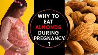 Why to Eat Almonds During Pregnancy ? | Dry Fruits, Ayurveda & Pregnancy - Ep4