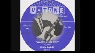 Bobby Parker - Watch Your Step (V-Tone Records No. 223A, 1961)