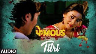 TITRI Full Audio Song   Phamous   Priyanka Negi   Sundeep