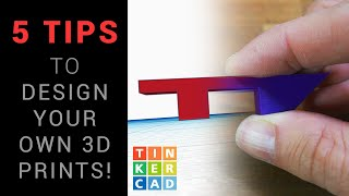 5 Tips to start designing your own 3D printed parts - Tinkercad