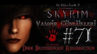 Skyrim Türkçe: Vampir Günlükleri - Bölüm 71 - Dark Brotherhood Resurrection MOD #6 (200+ Mod)