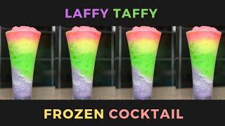 Laffy Taffy Frozen Cocktail Tutorial (2020)