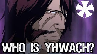 Bleach Discussion: Who Is Yhwach?