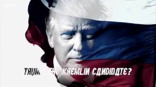 2017 BBC One Documentary President Donald Trump The Kremlin Candidate?