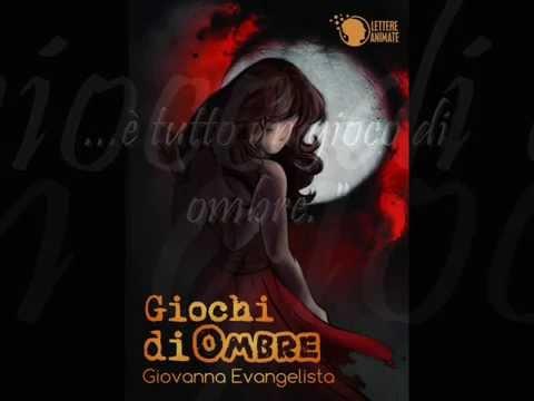 , title : 'Booktrailer: Giochi di Ombre, Giovanna Evangelista'