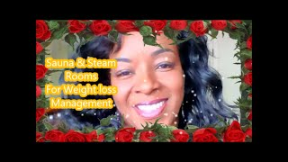 Saunas and Steam Room Weight Loss Plan~ What You Should Know