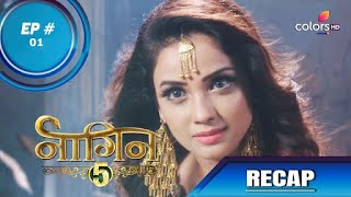 Naagin 5 | नागिन 5 | Episode 01 | Recap - Download this Video in MP3, M4A, WEBM, MP4, 3GP