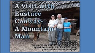 A Visit with Eustace Conway -  A Mountain Man
