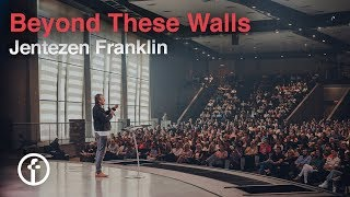 Beyond These Walls | Pastor Jentezen Franklin