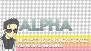 (MY OWN ALPHA BACKGROUND!!!)