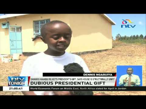 Damaris Wambui rejects President's gift, says the house is structurally unfit