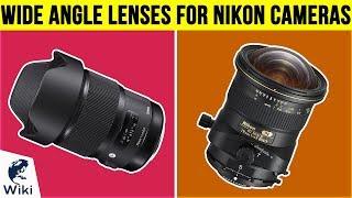 10 Best Wide Angle Lenses For Nikon Cameras 2019