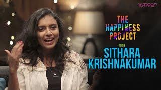 Sithara Krishnakumar - The Happiness Project - KappaTV