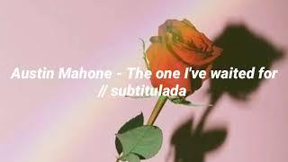 Austin Mahone - The one I've waited for // Sub español