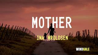 Ina Wroldsen   Mother (Lyric Video)