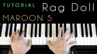Maroon 5 - Rag Doll (piano tutorial & cover)