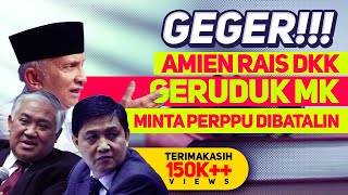 GEGER!!! AMIEN RAIS DKK GERUDUK MK, MINTA PERPPU DIBATALIN