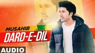 Dard-E-Dil (Audio Remix)   Musahib Ft Sukhe   - YouTube