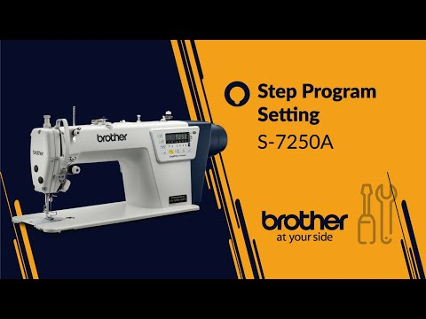 HOW TO Set Step Program [Brother S-7250A]