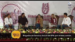 Diálogos en confianza (Sociedad) - Brigadas de Servicio Social del IPN