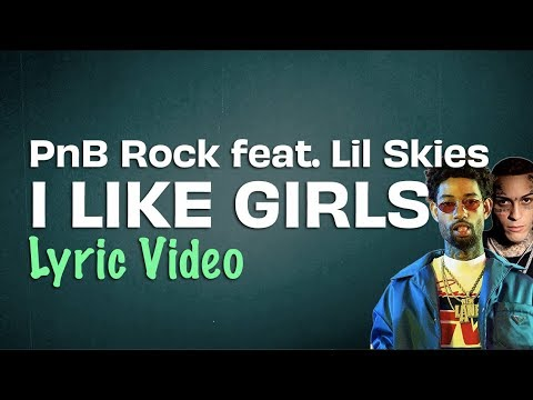 PnB Rock - I Like Girls Feat Lil Skies (Lyrics) | Lyrics On Lock - Lyrics On Lock - Hip Hop/Rap/R&B
